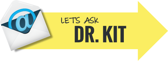 Let's Ask Dr. Kit